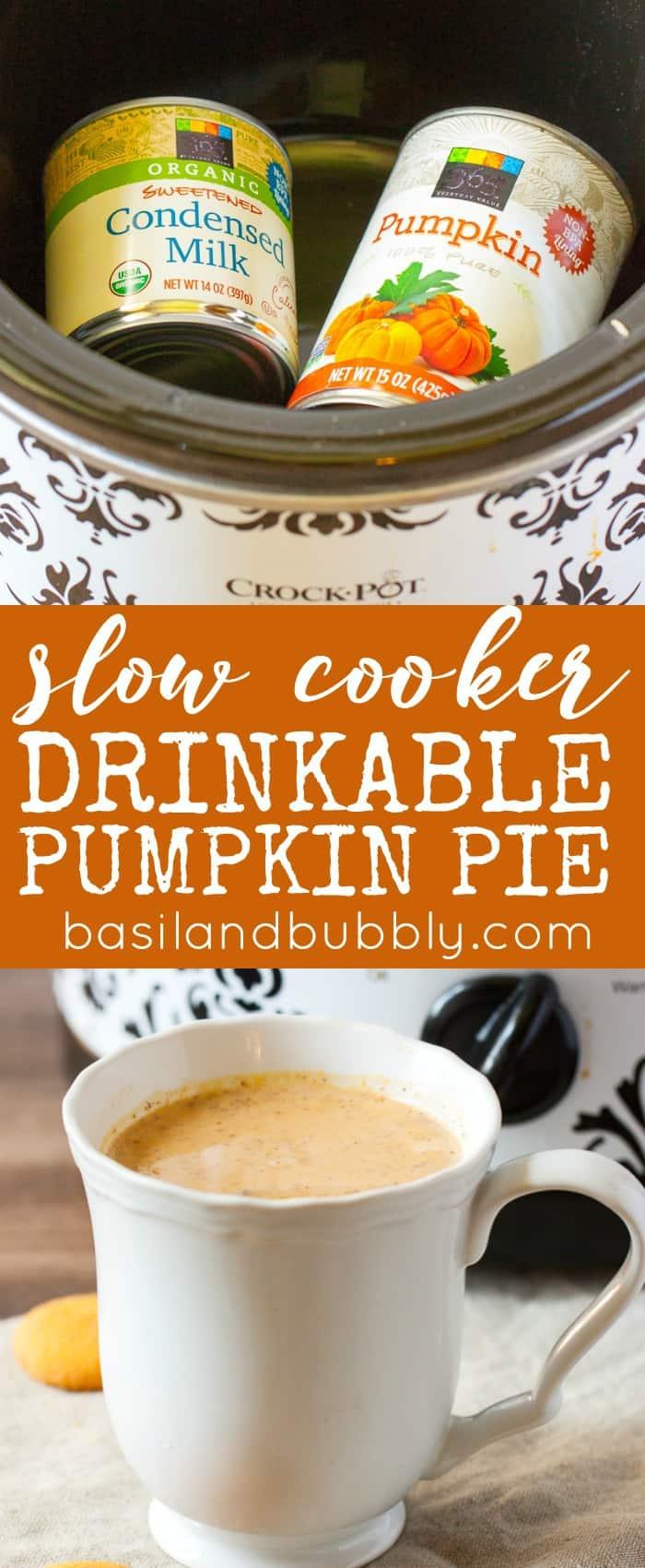 slow cooker drinkable pumpkin pie.